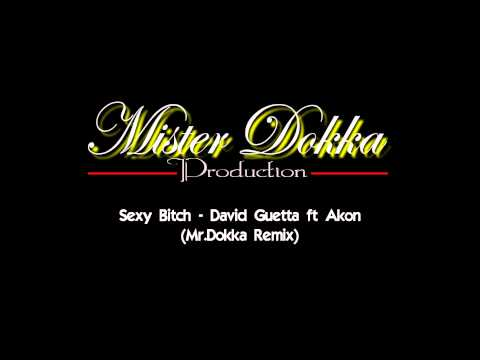 Sexy Bitch - David Guetta ft Akon (Mister Dokka Remix).mp3.wmv