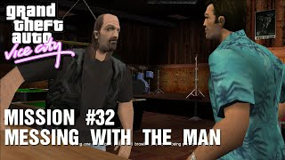 GTA: Vice City - Mission #32 - Messing With The Man