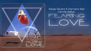 Скачать Serge Devant Damiano Feat Camille Safiya Fearing Love With Lyrics
