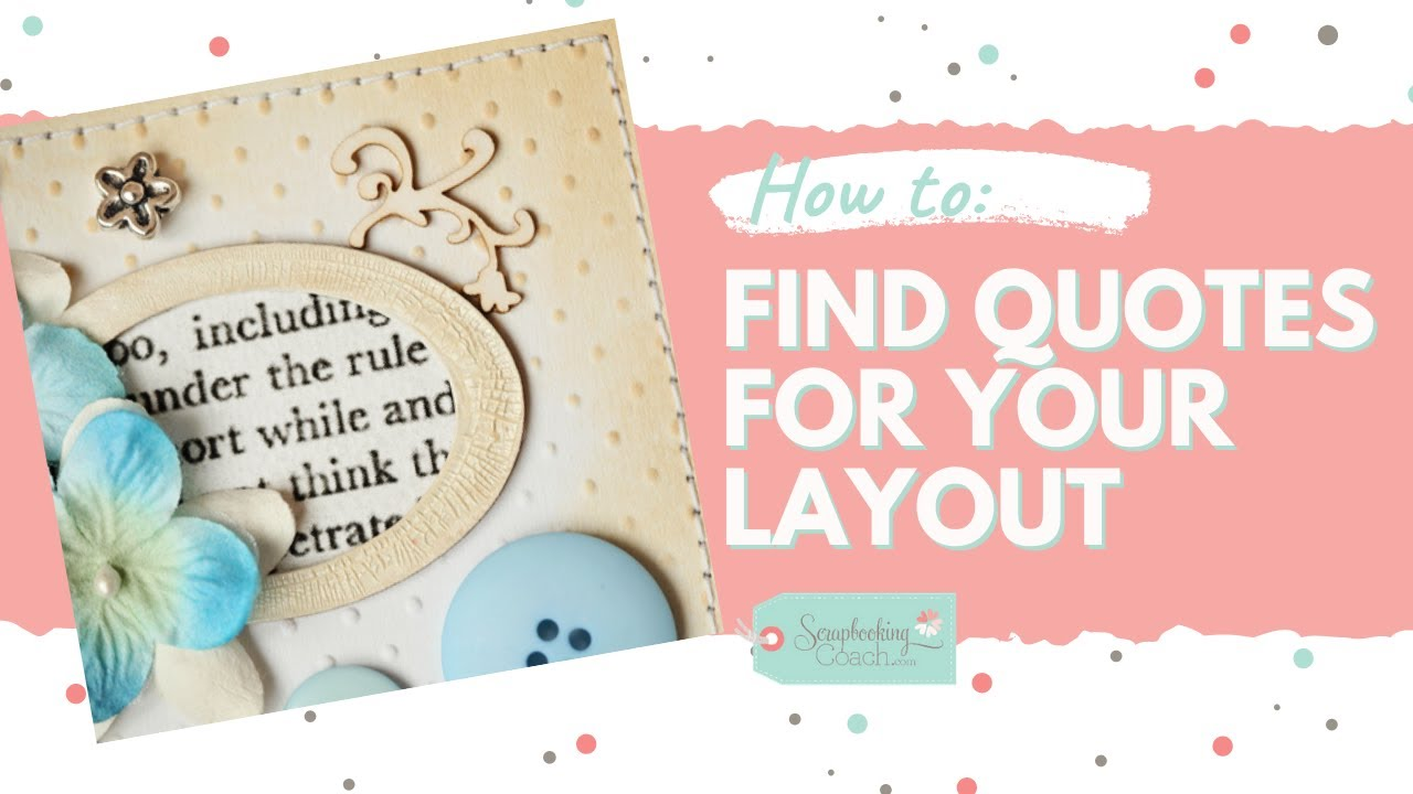 How To Find Scrapbook Quotes For Your Layouts Scrapbooking Quotes