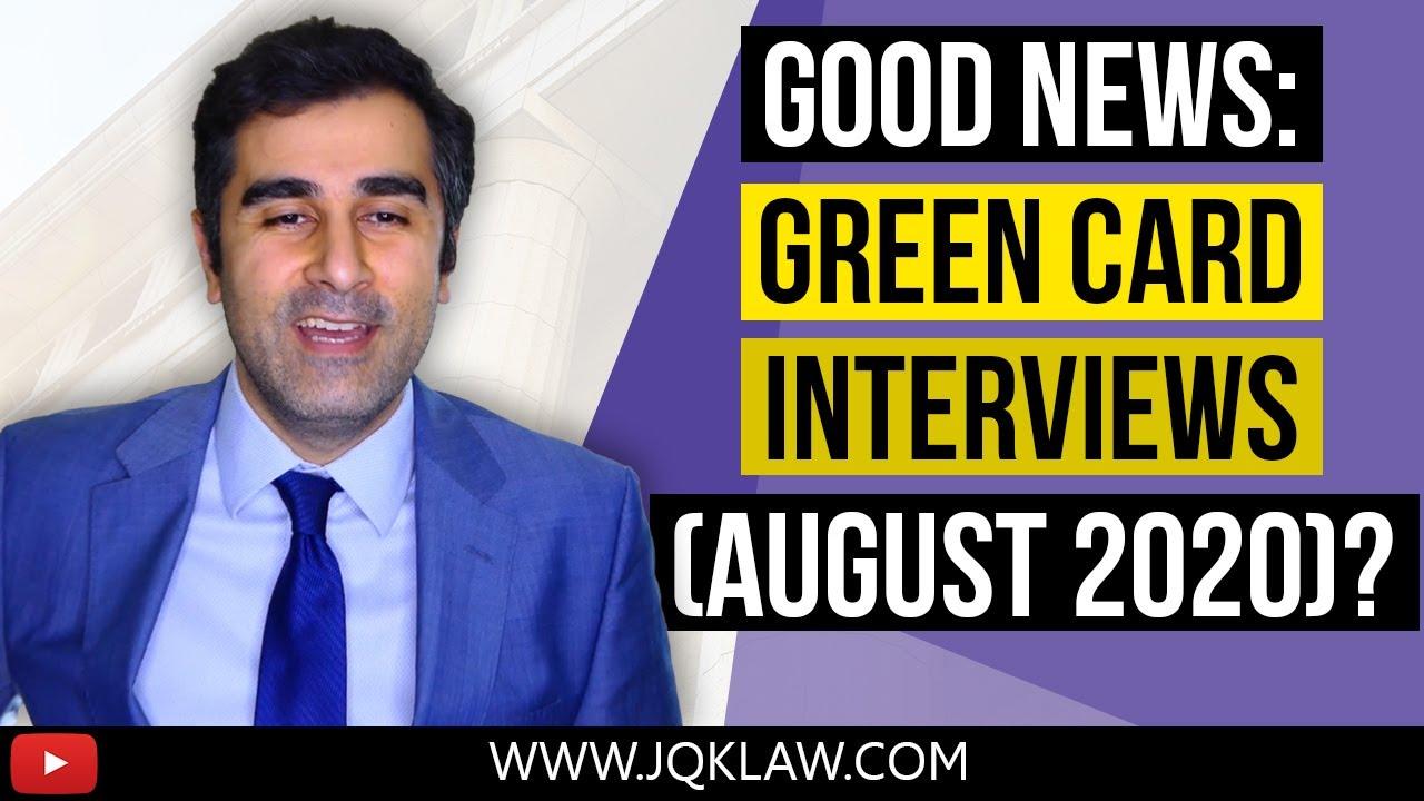 Good News Green Card Interviews August 2020 Youtube