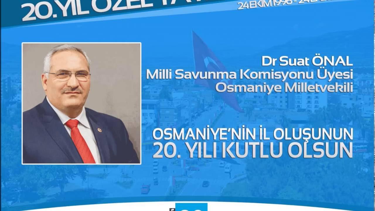 Suat Önal: Osmaniye'mize daha çok hizmet getirebilmek için gece gündüz çalışıyoruz