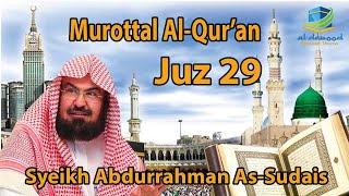MUROTTAL AL QUR'AN JUZ 29 SYEIKH SUDAIS