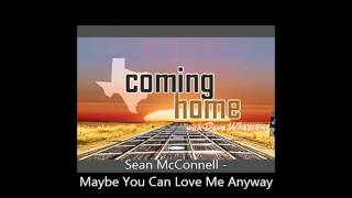 Sean McConnell -  Maybe You Can Love Me Anyway