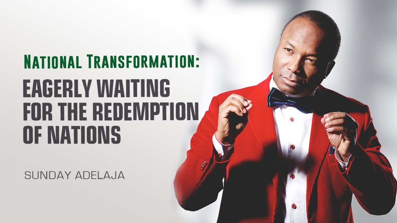 Sunday Adelaja - Eagerly Waiting For The Redemption Of ...