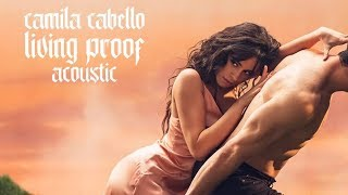Camila Cabello - Living Proof (Acoustic)