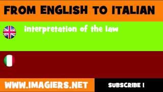 FROM ENGLISH TO ITALIAN = interpretation of the law