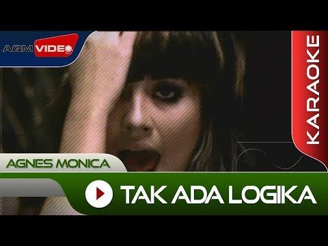 Agnes Monica - Tak Ada Logika | Karaoke