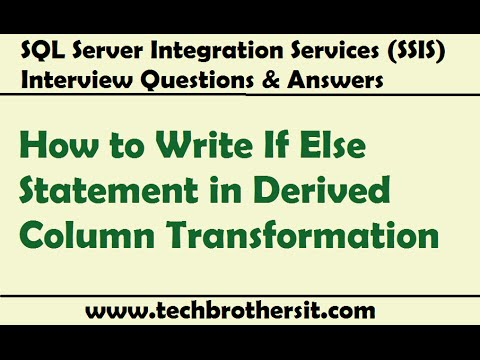 ssis interview questions answers how to write if else statement in derived column transformation - Interview Question And Answers