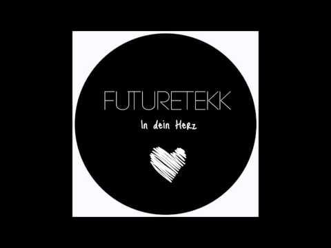 Futuretekk - In Dein Herz - Hardtekk - 2016