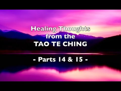healing-thoughts-from-the-tao-te-ching---14-&-15