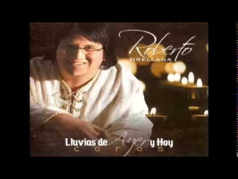 MIX DE MUSICA CRISTIANA DE ROBERTO ORELLANA