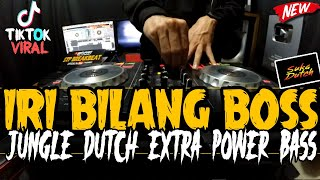 Download lagu DJ IRI BILANG BOS !! TINGGI ( JUNGLE DUTCH EXTRA POWER BASS 2020 )