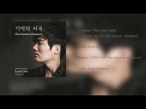 [K-POP] Louis Choi - When The Love Falls (From Qui A Tue Grand -MaMan)