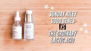 Sunday Riley Good Genes vs The Ordinary Lactic Acid | YMORBEAUTY
