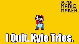 Super Mario Maker: I Quit. Kyle Tries [PAX West 2015 Omegathon Final Rd.]