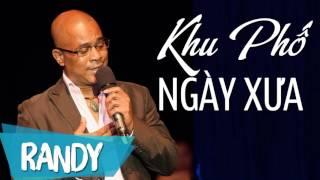 Khu Phố Ngày Xưa ‣ Randy (St. Tú Nhi) | Nhạc Vàng Hải Ngoại Audio