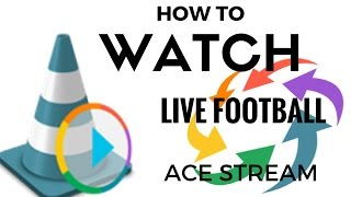 how to watch live football on ace stream