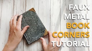HOW TO make Faux Metal Book Corners | TUTORIAL