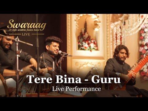 Tere Bina - Guru   Live Performance By Swaraag