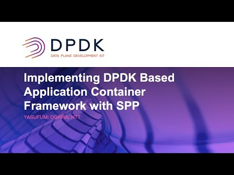 Implementing DPDK Based Application Container Framework with SPP