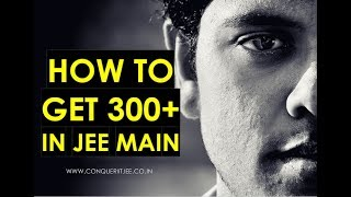how to score 250+ marks in jee main 2019