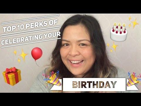 TEN TEN TEN TEN - PERKS OF CELEBRATING YOUR BIRTHDAY