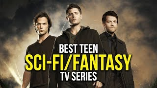 Top 5 Best Teen Sci-Fi / Fantasy TV Series