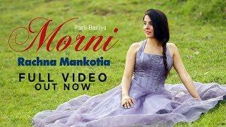 Morni   Full Video   Rachna Mankotia   Ampliify Times