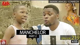 MANCHELOR Part 2 Mark Angel Comedy Episode 219 MARK ANGEL TV
