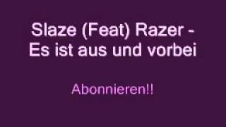 Slaze (Feat) Razer - Es ist aus und vorbei