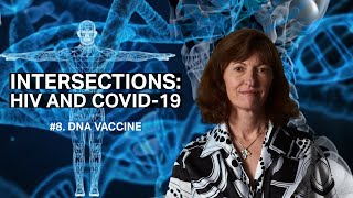 Intersections #8: HIV and COVID-19 – DNA Vaccine