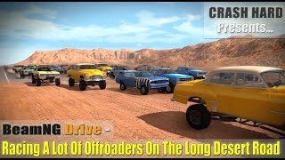 BeamNG Drive - Racing A Lot Of Offroaders On The Long Desert Road
