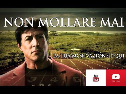 NON MOLLARE MAI - CON SYLVESTER STALLONE ► ITALIANO VIDEO MOTIVAZIONALE