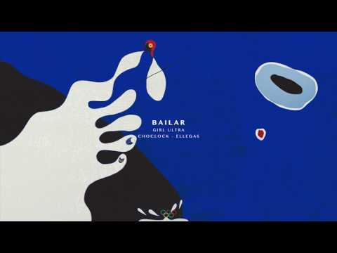 BAILAR ft. Girl Ultra, Choclock & Ellegas