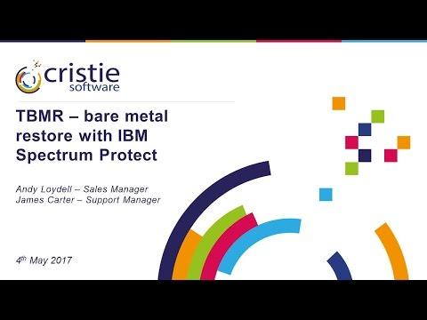 Cristie Bare Metal Restore (TBMR) with Spectrum Protect - Demo & Presentation