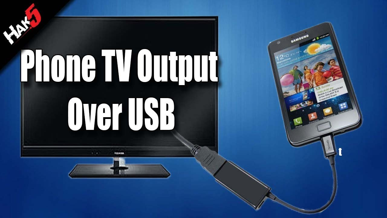 Hak5 Mobile Phone Tv Output Over Usb Youtube