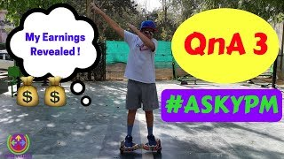 MY EARNINGS REVEALED ! | QnA - 3 |