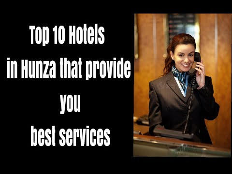 Top 10 Hotels in Hunza that provide you best services.