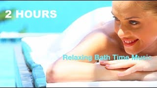 Best of Relaxing Bath Time Music and Bath Time Music