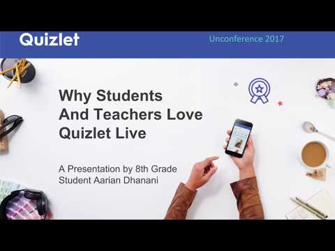 Quizlet Unconference 2017: Why Students and Teachers Love Quizlet Live