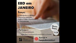 EBD Matutina - O Discípulo e a Bíblia - 03/01/2021