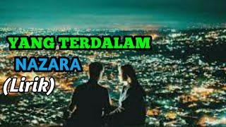 Download lagu YANG TERDALAM - NAZARA (lirik) MP3