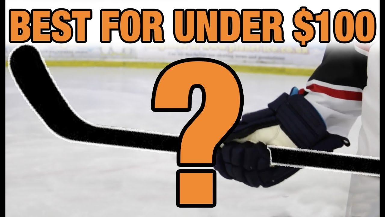 What Is The Best Hockey Stick For Under 100 Dollars Youtube