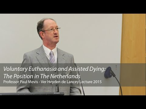 Voluntary Euthanasia and Assisted Dying: The Position in The Netherlands: Paul Mevis