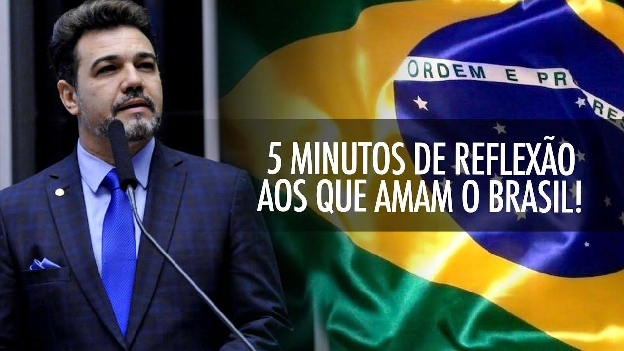 Resultado de imagem para 5 MINUTOS DE REFLEXÃO AOS QUE AMAM O BRASIL!