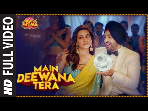 Full Song:main Deewana Tera  Arjun Patiala  Diljit D, Kriti S  Guru R  Sachinjigar  Nikhita G