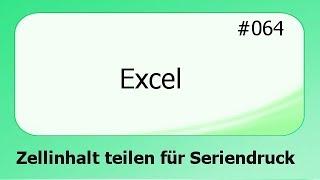 Excel #064 Zellinhalte teilen für Serienbriefe [deultsch]