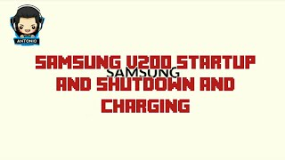 Samsung V200 Startup and Shutdown and Charging