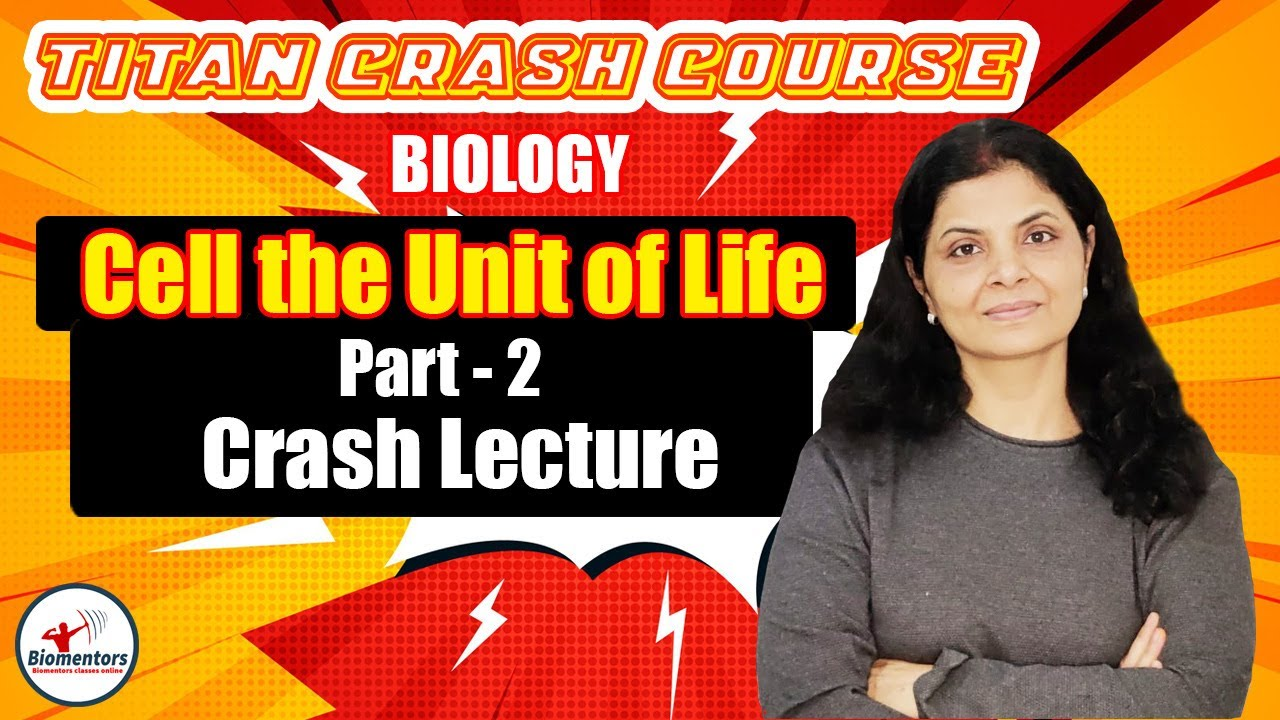 Download Biology: Cell The Unit of Life - 2  | Biomentors Titan Crash Course | NEET 2021 | Shail Ma'am